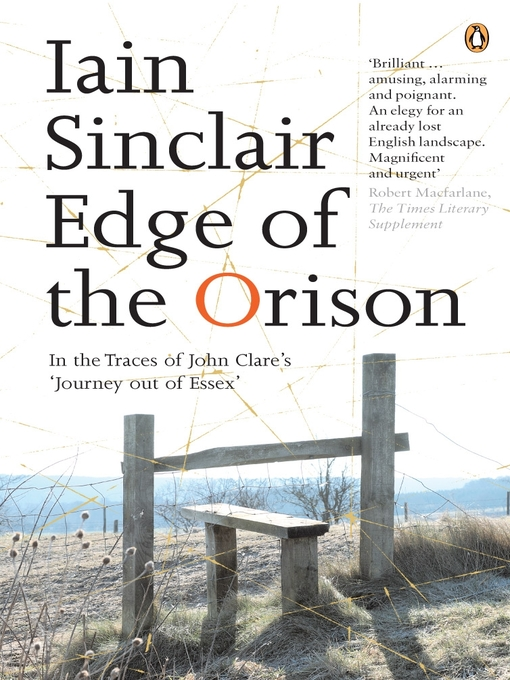 Edge of the Orison (eBook): In the Traces of John Clare&#39;s &#39;Journey Out of Essex&#39;